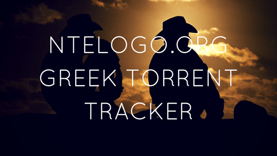 Ntelogo org Greek Torrent Tracker 2017 με 2019